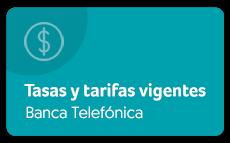 Ver tasas y tarifas vigentes banca telefónica