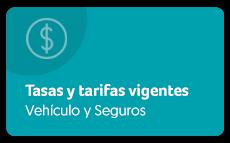 Ver tasas y tarifas vigentes Vehículo y seguros