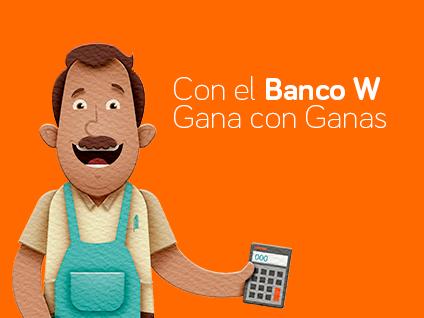 Imagen Con el Banco W Gana con Ganas