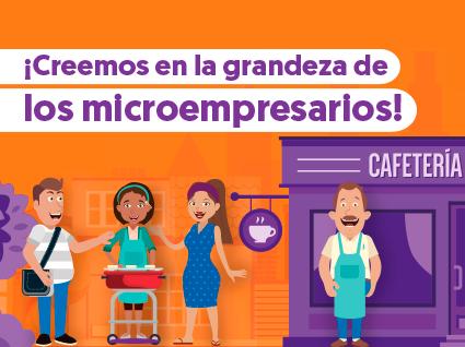 ¡Creemos en la grandeza de los microempresarios!