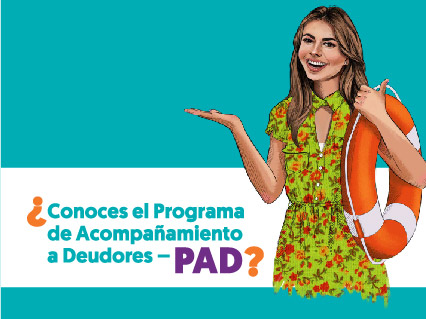 ¿Conoces el Programa de Acompañamiento a Deudores – PAD?