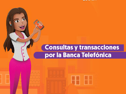 Consultas y transacciones por la Banca Telefónica